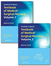 Farrell et al, Smeltzer and Bare's Textbook of Medical-Surgical Nursing VOLS 1 & 2 4th edition 2016